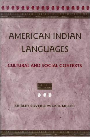 Compare Textbook Prices for American Indian Languages: Cultural and Social Contexts 1st Edition Edition ISBN 9780816521395 by Silver, Shirley,Miller, Wick R.