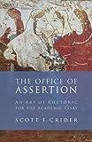 The Office of Assertion: An Art of Rhetoric for the Academic Essay