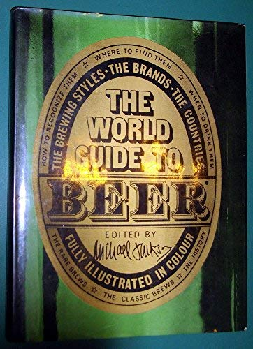 The world guide to beer: The brewing styles, the brands, the countries