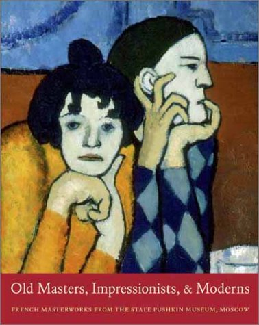 Old Masters, Impressionists, and Moderns: French Masterworks from the State Pushkin Museum, Moscow