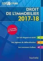 Top'Actuel Droit De L'Immobilier 2017-2018 de Sophie Bettini