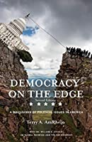 Democracy On The Edge: A Discussion Of Political Issues In America