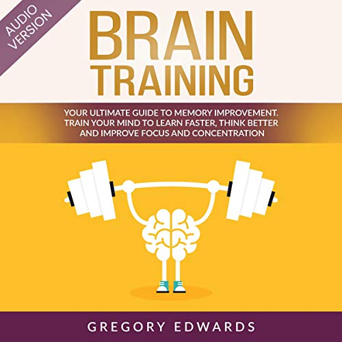 Brain Training: Your Ultimate Guide to Memory Improvement audiobook cover art
