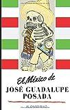 El México de José Guadalupe Posada