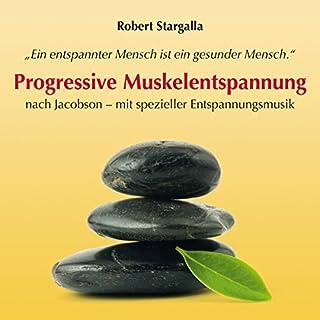 Progressive Muskelentspannung nach Jacobson - mit spezieller Entspannungsmusik Titelbild