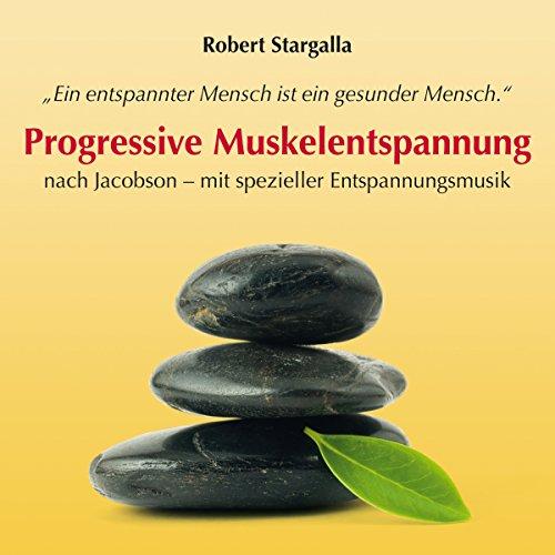 Progressive Muskelentspannung nach Jacobson - mit spezieller Entspannungsmusik