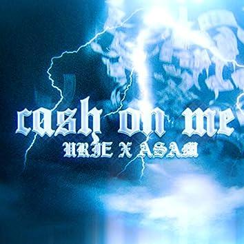 Cash On Me