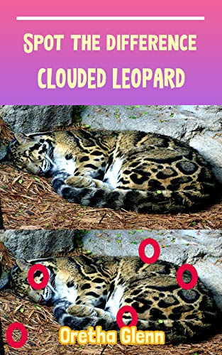 Spot the difference Clouded Leopard: Picture puzzles for adults Can You Really Find All the Differences? (English Edition)