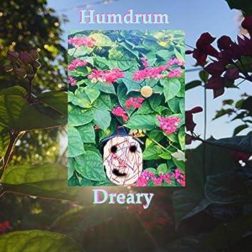Humdrum Dreary