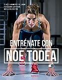 Entrénate con Noe Todea: Elige el momento y el lugar y descubre la fitgirl que llevas dentro (Salud)