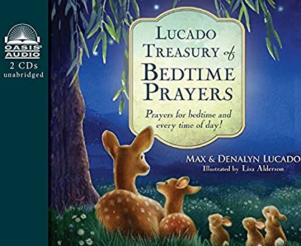 Lucado Treasury of Bedtime Prayers: Prayers for Bedtime and Every Time of Day! by Max Lucado (2015-05-19)