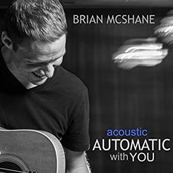 Automatic With You (Acoustic)