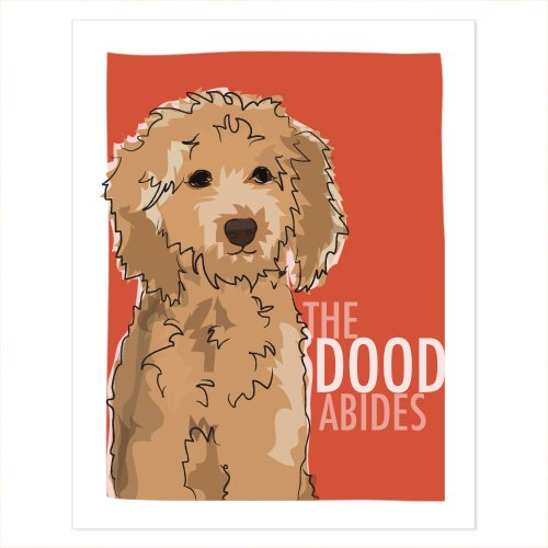 Pop Doggie Goldendoodle Art - The Dood Abides Dog Art Poster Sign Prints with Funny Sayings, Golden Doodle, The Big Lebowski - 5 by 7 inches