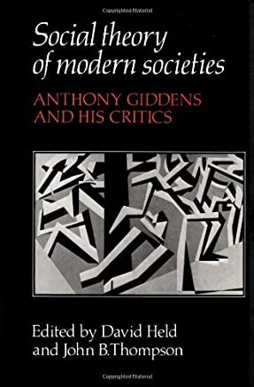Social Theory of Modern Societies: Anthony Giddens and his Critics by David Held (Editor), John B. Thompson (Editor) › Visit Amazons John B. Thompson Page search results for this author John B. Thompson (Editor) (7-Dec-1989) Paperback