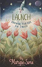 Launch: Preparing Your Kids for Takeoff