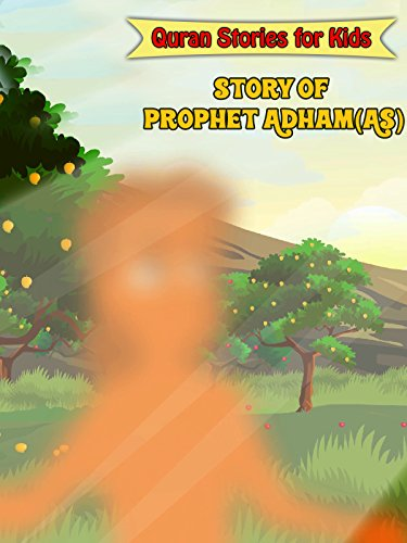 Quran Stories for Kids - Story of Prophet Adham(AS)