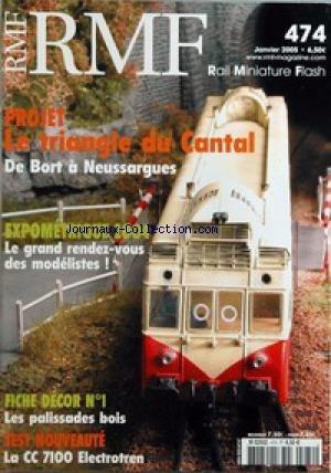 RAIL MINIATURE FLASH [No 474] du 01/01/2005 - PROJET LE TRIANGLE DU CANTAL DE BORT A NEUSSARGUES - LE GRAND RENDEZ-VOUS DES MODELISTES - LES PALISSADES BOIS - LA CC 7100 ELECTROTREN