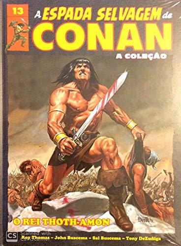 A Espada Selvagem de Conan - Volume 13 - O Rei Thoth-Amon
