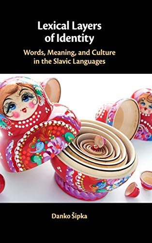 Compare Textbook Prices for Lexical Layers of Identity: Words, Meaning, and Culture in the Slavic Languages  ISBN 9781108492713 by Šipka, Danko