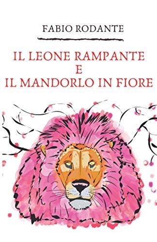 Il leone rampante e il mandorlo in fiore