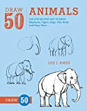 Draw 50 Animals: The Step-by-Ste...