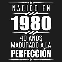 Nacido En 1980 40 Años Madurado À La Perfección: 40 años cumpleaños Idea de Regalo Fiesta Libro de visitas 40º - 120 páginas para felicitaciones escritas