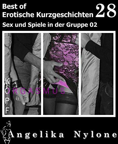 Erotische Kurzgeschichten - Best of 28: Sex und Spiele in der Gruppe 02