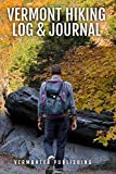 Vermont Hiking: Green Mountain Long Trail, Mt Mansfield, Stowe, Camels Hump, Sunset Ridge and more, Explorer s Guide, Log and Journal