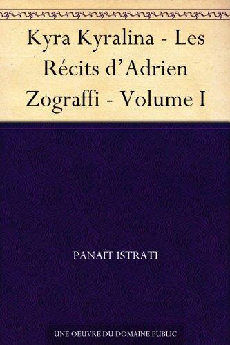 Couverture du livre Kyra Kyralina - Les Récits d'Adrien Zograffi - Volume I