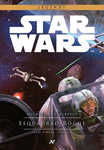 Star Wars : Esquadrão Rogue: 1º da Serie X-Wing