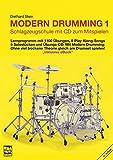 Modern Drumming. Schlagzeugschule mit CD zum Mitspielen: Modern Drumming, Bd.1....