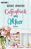 Caféglück am Meer: Roman (Comfort Food Café-Reihe 5)
