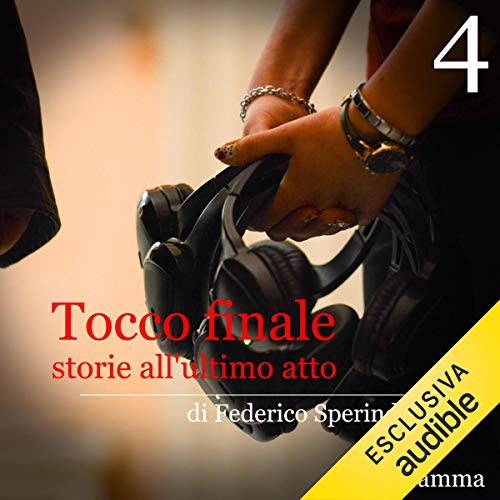Storie all'ultimo atto. Tocco finale 4 audiobook cover art