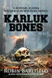 Karluk Bones: A Kodiak, Alaska Wilderness Mystery Novel