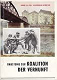 Bausteine zur Koalition der Vernunft Torgau 1945-1985 Begegnungen an der Elbe.