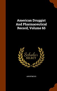 American Druggist and Pharmaceutical Record, Volume 65