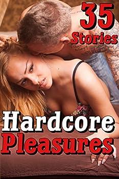 Hardcore Pleasures  35 Stories