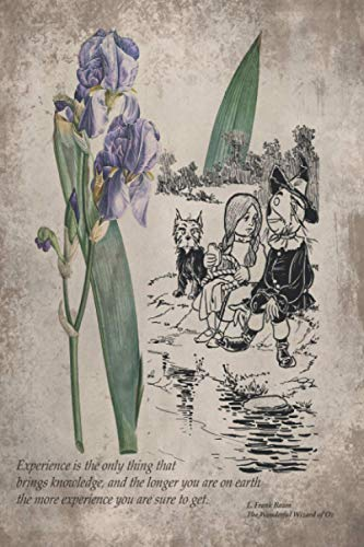 The Wonderful Wizard of Oz Quote Vintage Floral Notebook: Experience is the only thing that brings knowledge, and the longer you are on earth the more ... Lined notebook, Planner Journal, To do list