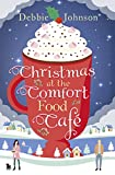 Christmas at the Comfort Food Cafe: A cosy romantic...