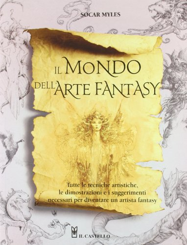 Il mondo dell'arte fantasy. Ediz. illustrata