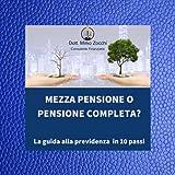 libro sulle pensioni, Mezza Pensione o Pensione Completa?...