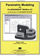 Parametric Modeling with Pro/ENGINEER Wildfire 4.0