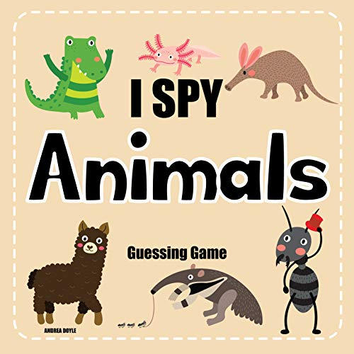 I Spy Animals Guessing Game: I Spy With My Little Eye Abc Alphabet Games For Preschoolers (Kids Guessing Game Book 1) (English Edition)