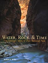 Water, Rock, & Time: The Geologic Story of Zion National Park by Robert L Eves (2005-01-01)