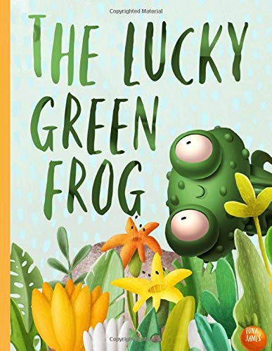 The Lucky Green Frog: Picture Book For Preschoolers & Toddlers. Ideal for ages 2-6.