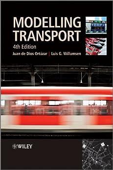Modelling Transport by [Juan de Dios Ortúzar, Luis G. Willumsen]