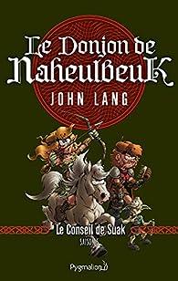 Le Donjon de Naheulbeuk, Roman 4 : Saison 5 - Le Conseil de Suak par John Lang
