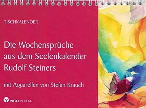 Die Wochensprüche aus dem Seelenkalender Rudolf Steiners: mit Aquarellen von Stefan Krauch