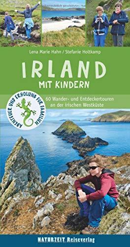 Irland mit Kindern: 60 Wander- und Entdeckertouren an der irischen Westküste: 60 Wander- und Entdeckertouren an der irischen Westkste (Abenteuer und Erholung für Familien)