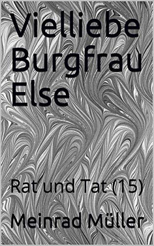 Vielliebe Burgfrau Else: Rat und Tat (15)